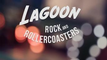 Lagoon: Rock and Roller Coasters - Promo