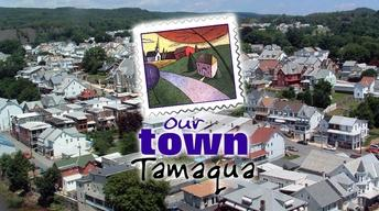 Our Town Tamaqua