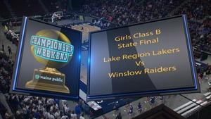Lake Region vs. Winslow Girls Class B 2018 State Final