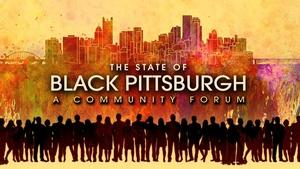 The State of Black Pittsburgh: A Community Forum