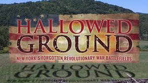 Hollowed Ground: New York's Forgotten Revolutionary War Batt