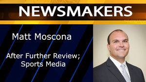 Matt Moscona - After Further Review; Sports Media