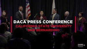 DACA Press Conference at CSUSB