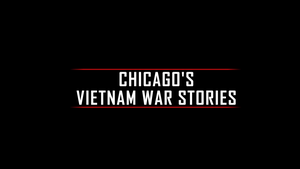 Chicago's Vietnam War Stories
