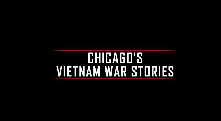 Chicago's Vietnam War Stories: Chicago's Vietnam War Stories