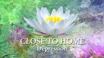 Close To Home Depression