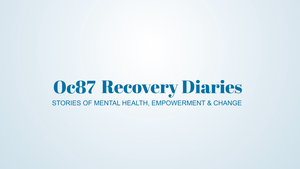 OC87 Recovery Diaries