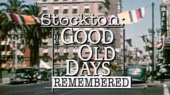 Stockton: The Good Old Days Remembered
