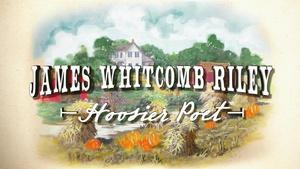 James Whitcomb Riley: Hoosier Poet