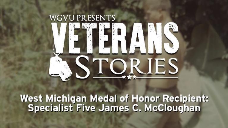 WGVU Presents: Specialist Five James C. McCloughan