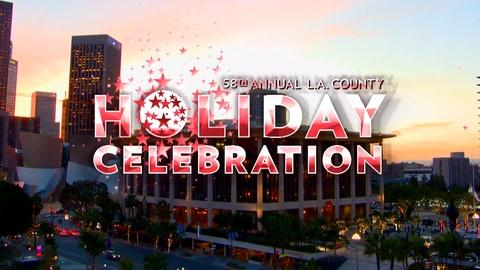 Annual L.A. County Holiday Celebration -- 58th Annual L.A. County Holiday Celebration