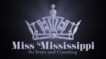 Miss Mississippi 60 Years and Counting