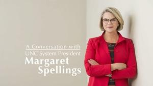 A Conversation with UNC System President Margaret Spellings