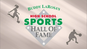 42nd annual Buddy LaRosa High School Sports Hall Of Fame