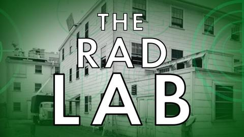 American Experience -- S30: The Rad Lab