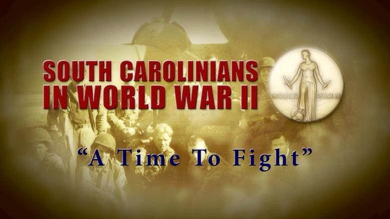 South Carolinians in WWII | A Time To Fight logo