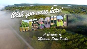 Wish You Were Here–A Century of Missouri State Parks