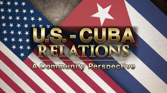 U.S. - Cuba Relations: A Community Perspective