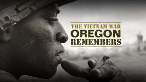 The Vietnam War Oregon Remembers