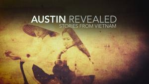 Austin Revealed: Stories From Vietnam