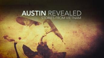 Austin Revealed: Stories From Vietnam