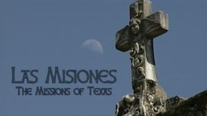 Las Misiones: The Missions of Texas