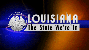 Louisiana: The State We're In - 01/19/18