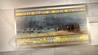 The Past and the Park: Wilson's Creek National Battlefield