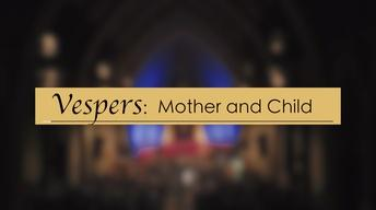 2017 Mt. Marty Vespers: Mother and Child