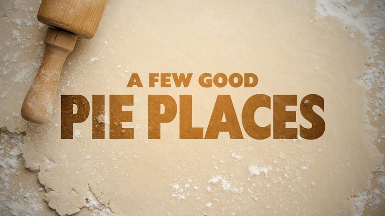 Full Episode: A Few Good Pie Places