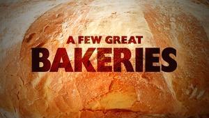 Full Episode: A Few Great Bakeries