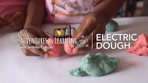 Adventures in Learning -- Electric Play Dough and Circuits for Kids