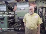"American Experience | John Howell - ""The Publisher"""
