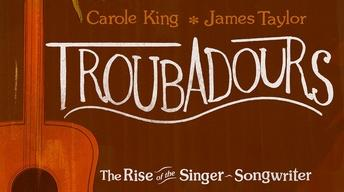 Troubadours: Carole King / James Taylor & The Rise of the...