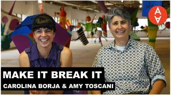S2 Ep24: Make It Break It - Carolina Borja and Amy Toscani
