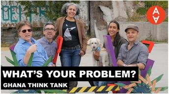 S3 Ep6: What's Your Problem? - Ghana Think Tank