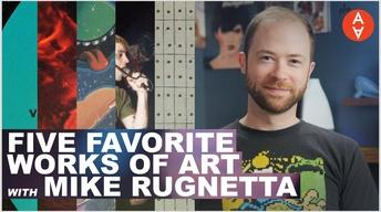 Five Favorite Works of Art with Mike Rugnetta