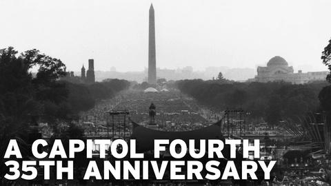 A Capitol Fourth -- 35 Years of the July 4th Concert at the U.S. Capitol