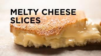Melty Cheese Slices