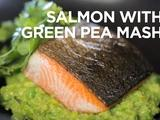 ChefSteps | Salmon with Green Pea Mash