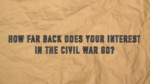 Ken Burns shares how his interest in the Civil War developed.