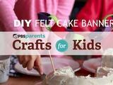 Crafts for Kids | DIY Felt Cake Banner