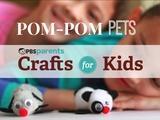 Crafts for Kids | Pom Pom Pets