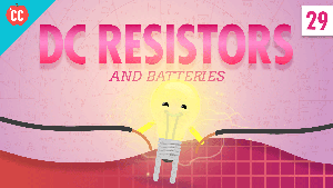 Resistors & Batteries: Crash Course Physics #29