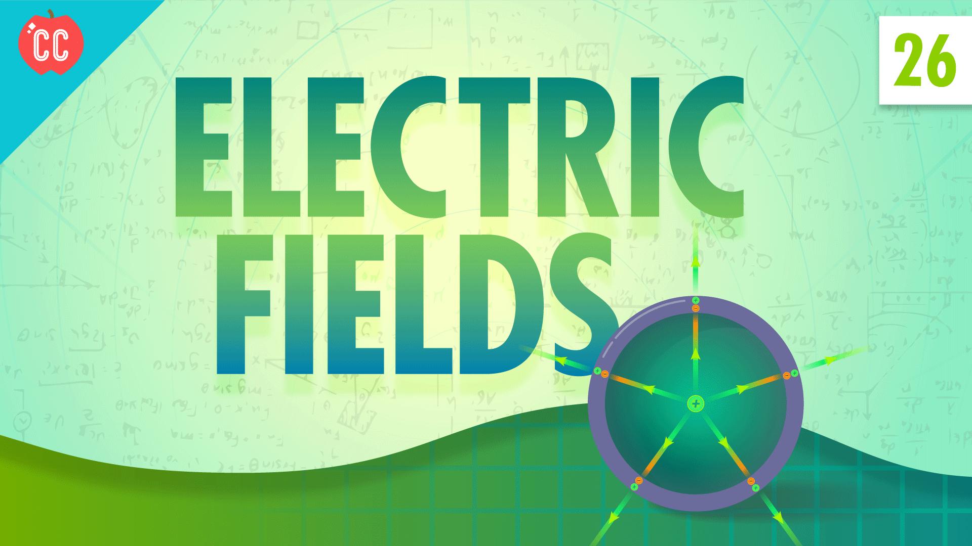 electric fields  crash course physics  26