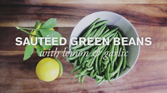 Sauteed Green Beans with Lemon & Garlic