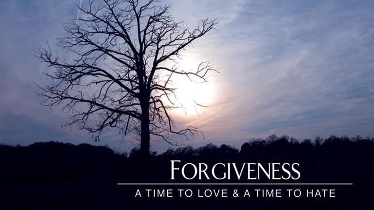 Forgiveness - A Time to Love and a Time to Hate (Episode...