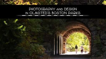 Photography and Design in Olmsted's Boston Parks