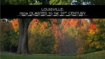 Louisville: From Olmsted to the 21st Century