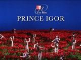 Great Performances   GP at the Met: Prince Igor